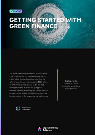 The term green finance is still an ambiguous one, and for financial institutions, how best to respond to the burgeoning market is unclear.