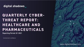 Q1 2021 Cyber Threat Report: Healthcare & Pharma Threats