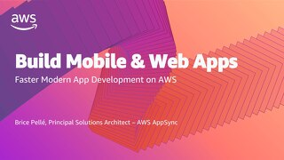 Keynote | Build Mobile & Web Apps Faster: Modern App Development on AWS