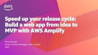 Speed up your release cycle: Build a web app from idea to MVP with AWS Amplify