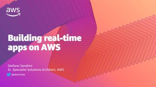 Building Real-Time Apps on AWS