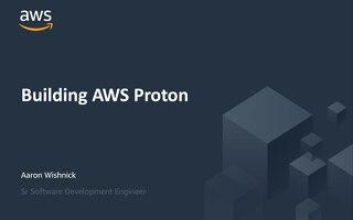 Customer Showcase: Building AWS Proton