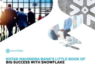 Kotak Mahindra Bank's - Little Book of  Big Success with Snowflake