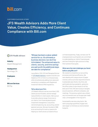 JFS Wealth Advisors Adds More Client Value, Creates Efficiency, and Continues Compliance with Bill.com