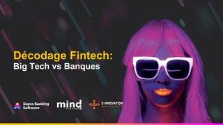 Decodage Fintech : Big Tech vs Banques
