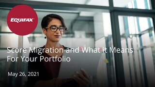 Score Migration and What it Means For Your Portfolio