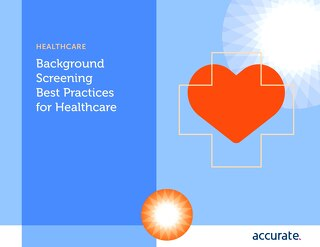 Background Screening Best Practices for Healthcare