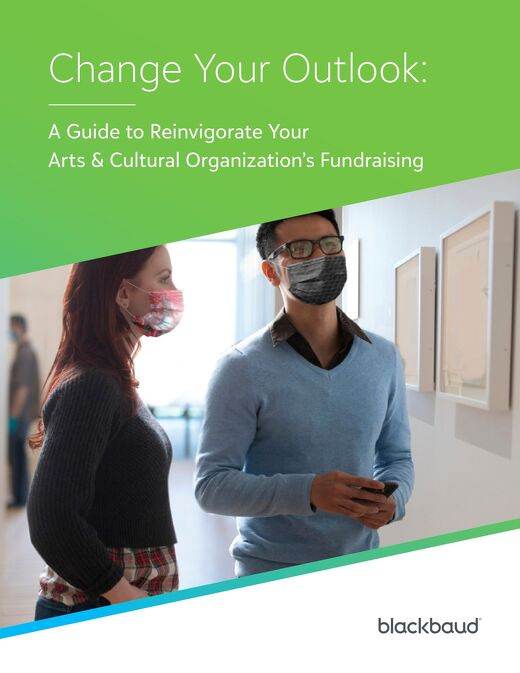 Change Your Outlook A Guide to Reinvigorate Your Arts & Cultural Organization's Fundraising