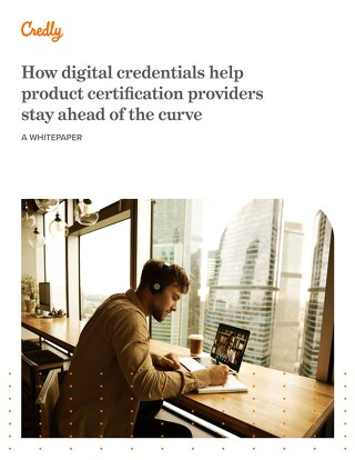 How digital credentials help product certification providers stay ahead of the curve