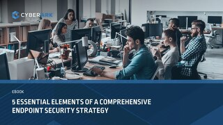 5 ESSENTIAL ELEMENTS OF A COMPREHENSIVE ENDPOINT SECURITY STRATEGY- CYBERARK