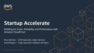 Startup Accelerate CloudFront 15JUN2021