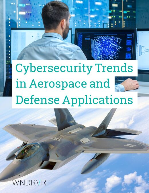 Cybersecurity Trends in Aerospace and Defense Applications