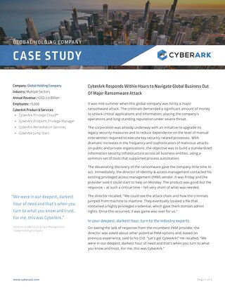 A Global Holding Company Was Relieved When CyberArk Responded to Its Worldwide Business Outage Due to a Ransomware Attack.