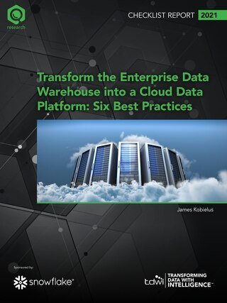 TDWI Checklist: Transform the Enterprise Data Warehouse into a Cloud Data Platform