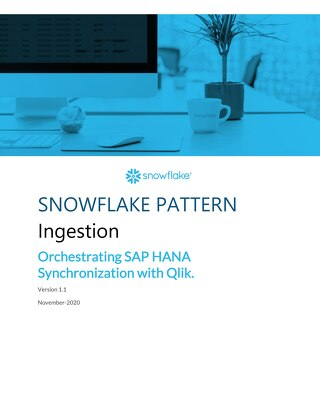 Snowflake Pattern - Ingestion - Orchestrating SAP HANA Synchronisation with Qlik