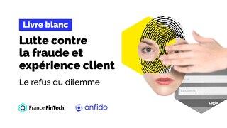 La lutte contre la fraude et experience client avec France Fintech