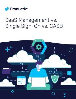 SaaS Management vs. Single Sign-On vs. CASB