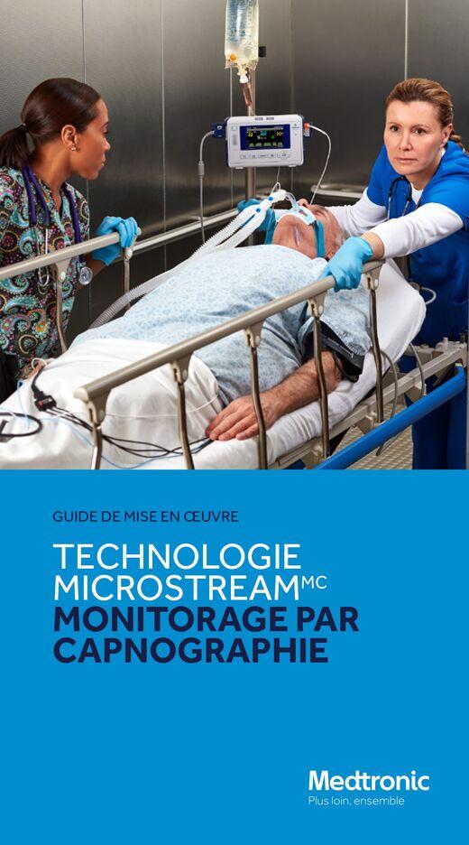 GUIDE DE MISE EN ŒUVRE : TECHNOLOGIE MICROSTREAM MONITORAGE PAR CAPNOGRAPHIE