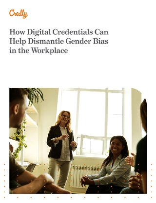 How Digital Credentials Can Help Dismantle Gender Bias in the Workplace