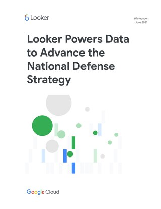 Looker Powers Data to Advance the National Defense Strategy