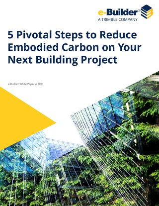 e-Builder White Paper: 5 Pivotal Steps to Reduce Embodied Carbon on Your Next Building Project