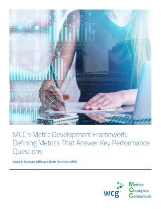 MCC Whitepaper - MCC Metric Development Framework-Defining Metrics That Answer Key Performance Questions