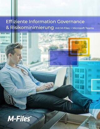 Effiziente Information Governance & Risikominimierung mit M-Files + Microsoft Teams