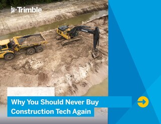 Why You Should Never Buy Construction Tech Again