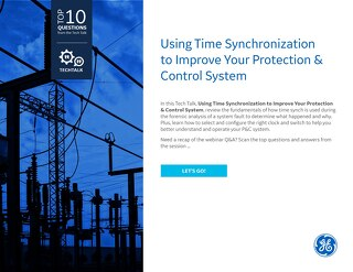 Preview: FAQs Using Time Synchronization to Improve Your Protection & Control System