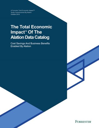 Forrester: The Total Economic Impact™ Of The Alation Data Catalog