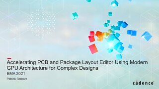 Accelerating Allegro PCB and APD Package Layout Using NVIDIA GPUs for Complex Designs Presentation
