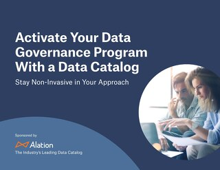 Activate Your Data Governance Program With a Data Catalog