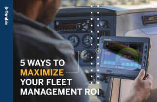 Guide to Maximizing Your Fleet Management ROI