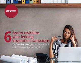 6 Tips to Revitalize Lending Acquisition Campaigns