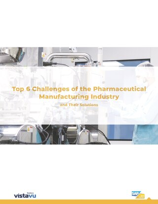 Top 6 Challenges of the Pharmaceutical Manufacturing Industry