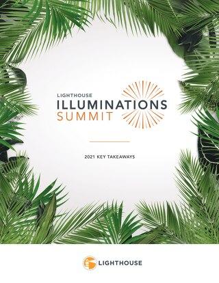 Lighthouse Illuminations Summit Key Takeaways 2021
