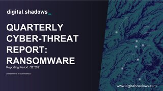 Q2 2021 Cyber Threat Report: Ransomware