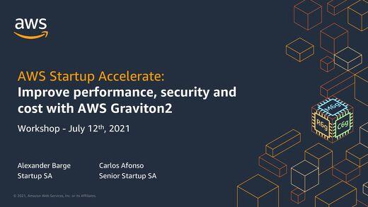 AWS Startup Accelerate:  Graviton2 Workshop