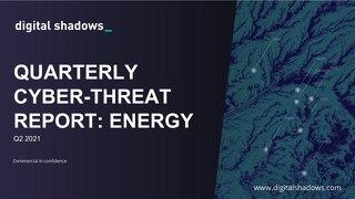 Q2 2021 Cyber Threat Report: Energy