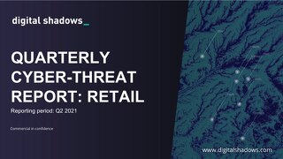 Q2 2021 Cyber Threat Report: Retail