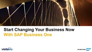 Start Changing Your Business Now with SAP Business One