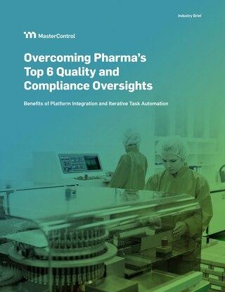 Overcoming Pharma's Top 6 Quality and Compliance Oversights
