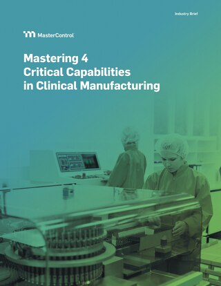 Mastering 4 Critical Capabilities in Clinical Manufacturing