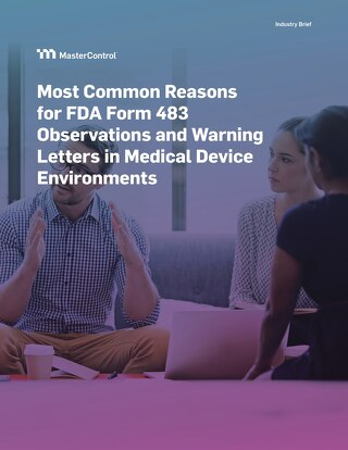 Most Common Reasons for FDA Form 483 Observations and Warning Letters in Medical Device Environments