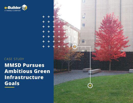 MMSD Pursues Ambitious Green Infrastructure Goals: e-Builder Case Study