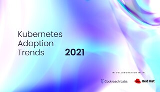 Kubernetes Adoption Trends | Cockroach Labs