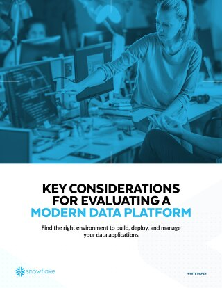 Key Considerations for Evaluating a Modern Data Platform