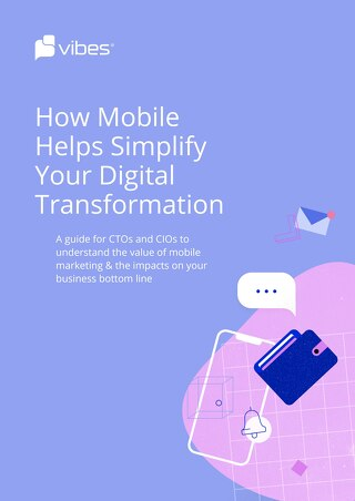 How Mobile Helps Simplify Your Digital Transformation