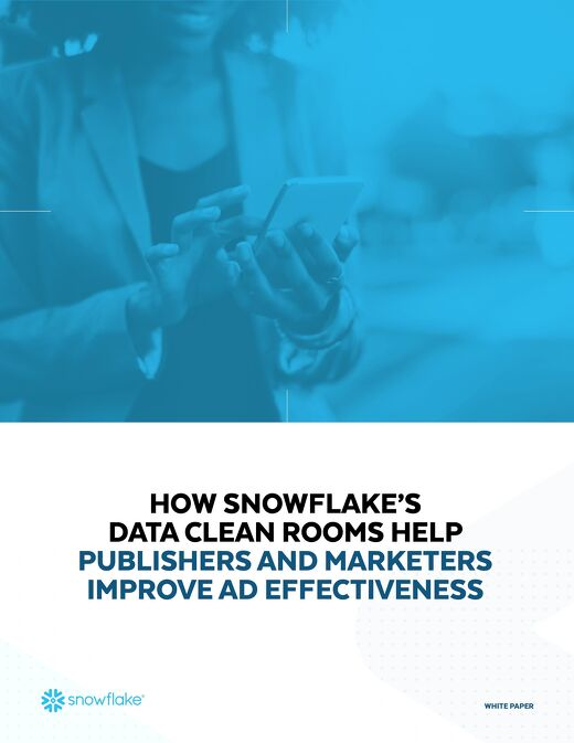 How Snowflake's Data Clean Rooms Help Publishers and Marketers Improve Ad Effectiveness