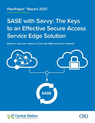 SASE with Savvy The Keys to an Effective Secure Access Service Edge Solution
